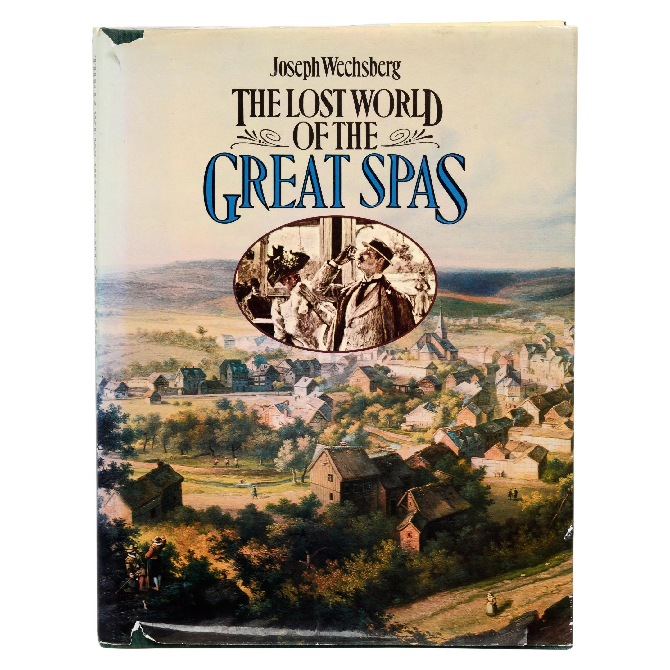 The Lost World of the Great Spas by Joseph Wechsberg, First Edition