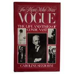 The Man Who Was Vogue: The Life and Times of Conde Nast, 1st Ed