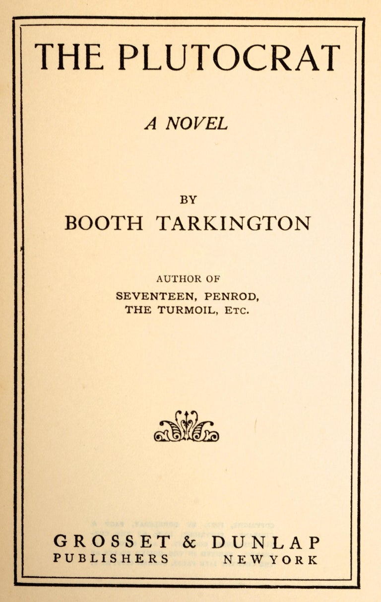 Early 20th Century The Plutocrat by Booth Tarkington, First Edition For Sale