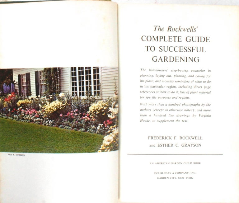The Rockwell's Complete Guide to Successful Gardening. Garden City: Doubleday & Company, Inc., 1965. First edition second printing hardcover with dust jacket. 571 pp. A gardener's step-by-stem guide to planning, laying out, planting, and caring for