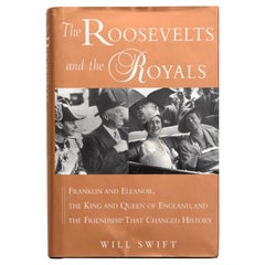 """The Roosevelts and the Royals"", Signed First Ed by Will Swift"