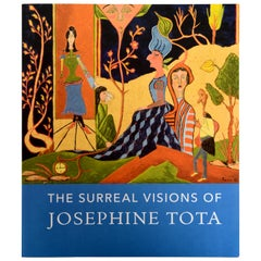The Surreal Visions of Josephine Tota by Jessica Marten, 1st Ed