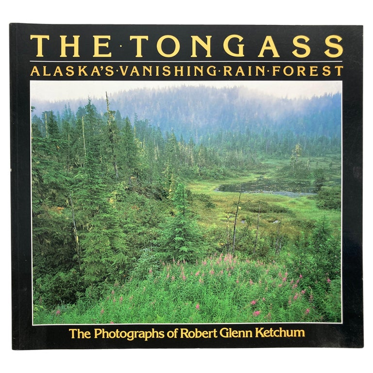 The Tongass Alaska's Vanishing Rain Forest Hardcover Book For Sale