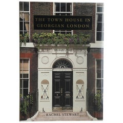 The Town House in Georgian London, Rachel Stewart