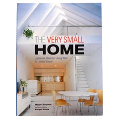 The Very Small Home Japanese Ideas for Living Well in Limited Space 1st Ed