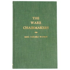 The Ware Chair Makers, by Sara Carlisle Watson, Signed Copy