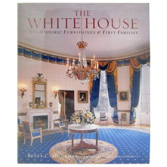 The White House Its Historic Furnishings and First Families