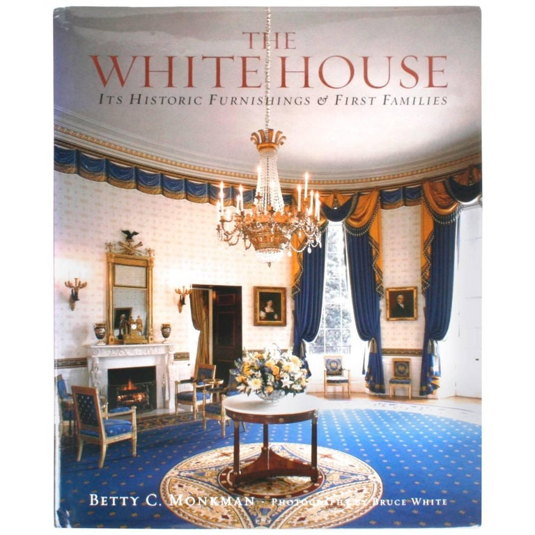"""The White House, It's Historic Furnishings & First Families"" First Edition Book For Sale"