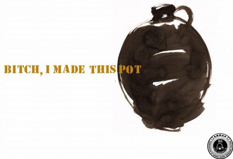 Theaster Gates Figurative Print - Bitch, I Made This Pot