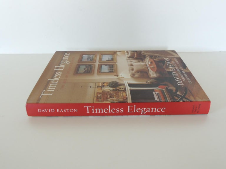 Timeless elegance the houses of David Easton decorative hard-cover book by David Easton, Stewart, Tabori & Chang, New York, 2010 In this rare examination of the work of one of America's preeminent interior designers and architects, David Easton, we