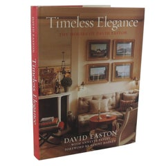 Timeless Elegance the Houses of David Easton Decorative Hard-Cover Book
