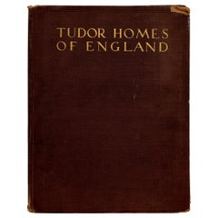 Tudor Homes of England with Some Examples from Later Periods, First Edition