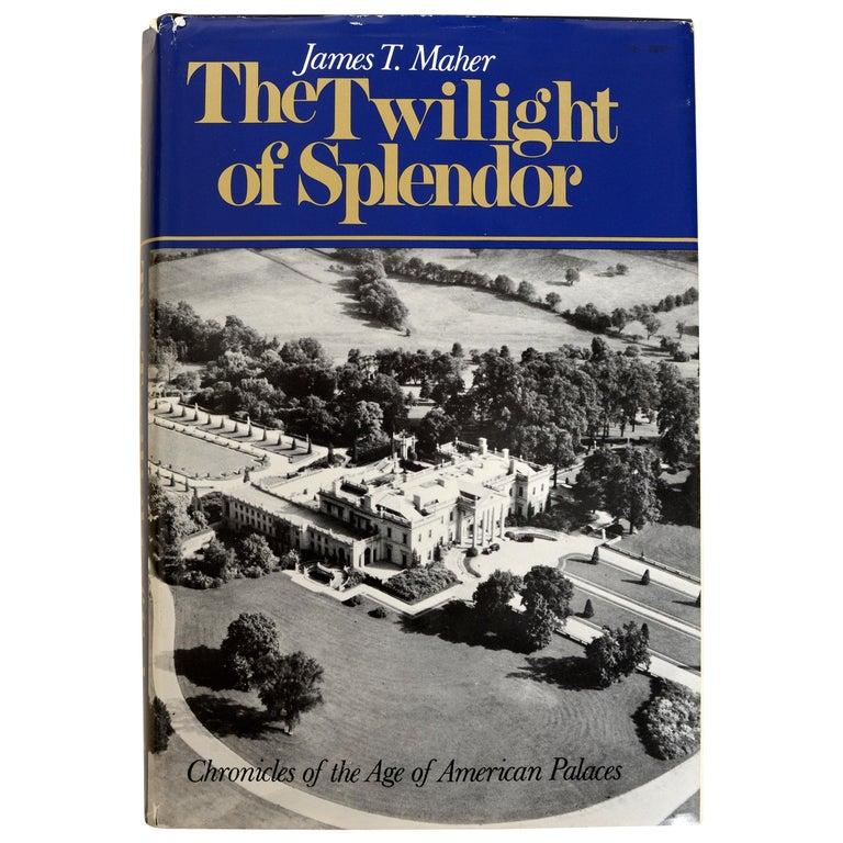 Twilight of Splendor Chronicles of the Age of American Palaces, 1st Ed For Sale