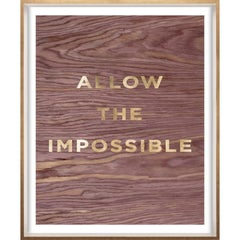 """""""Allow the Impossible"""" Wood Grain Quote, gold mylar, framed"""
