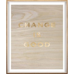 """""""Change is Good"""" Wood Grain Quote, gold mylar, framed"""