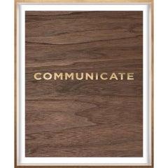 """Communicate"" Wood Grain Quote, gold mylar, unframed"