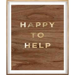 """""""Happy to Help"""" Wood Grain Quote, gold mylar, framed"""