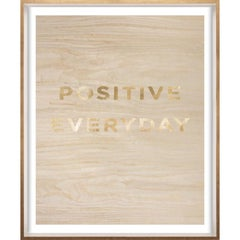 """""""Positive Everyday"""" Wood Grain Quote, gold mylar, framed"""