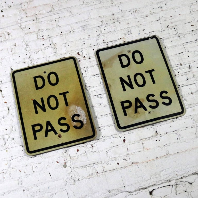 """Cool vintage """"Do Not Pass"""" metal traffic signs. We have two offered and have priced them individually. These are in wonderful vintage condition made of aluminium with all the great patina provided from years of use. Select #1 or #2 or both, circa"""