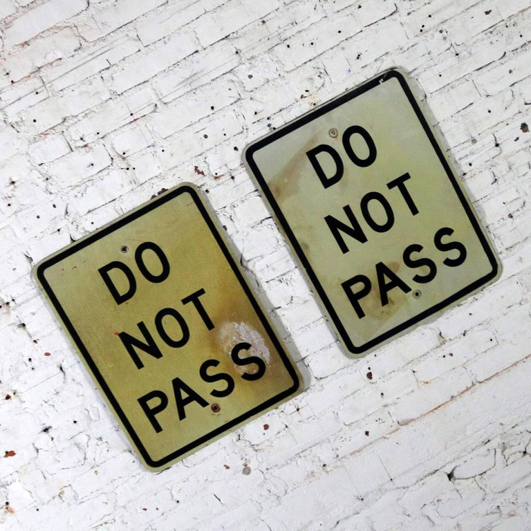 Industrial Vintage Do Not Pass Metal Traffic Signs For Sale