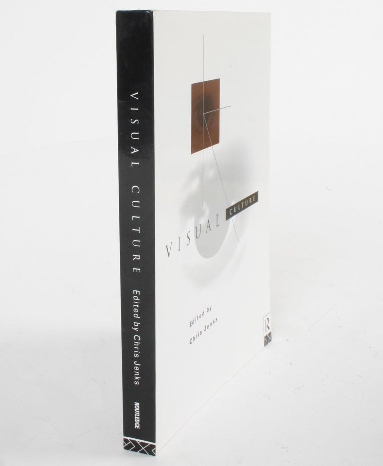 Visual Culture edited by Chris Jenks. London and New York: Routledge, 1995. First edition softcover. 269 pp. An exploration of the 'visual' character of contemporary culture in a series of essays. The contributors look at advertising, film, painting