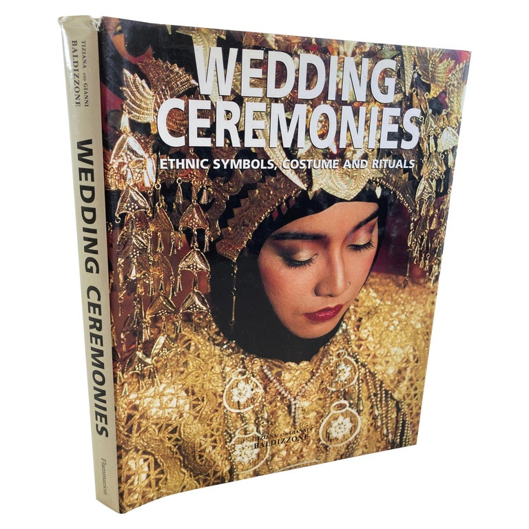 Wedding Ceremonies Ethnic Symbols, Costume and Rituals by Gianni Baldezzoni For Sale