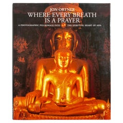 Where Every Breath Is A Prayer A Photographic Pilgrimage In Asia Hardcover Book