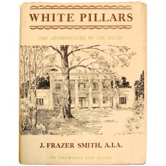 White Pillars: Early Life & Architecture Of The Lower Mississippi Valley, 1st Ed