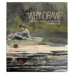 Why Draw? 500 Years of Drawings and Watercolors from Bowdoin College, 1st Ed