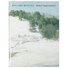 Willard Metcalf, Yankee Impressionist, 1st Edition