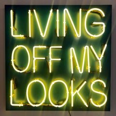 Acrylic and Neon on Panel Titled: LIVING OFF MY LOOKS