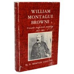 William Montague Browne  Versatile Anglo-Irish American, 1833-1883