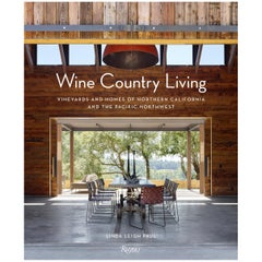 Wine Country Living Vineyards and Homes of Northern California and the Pacific