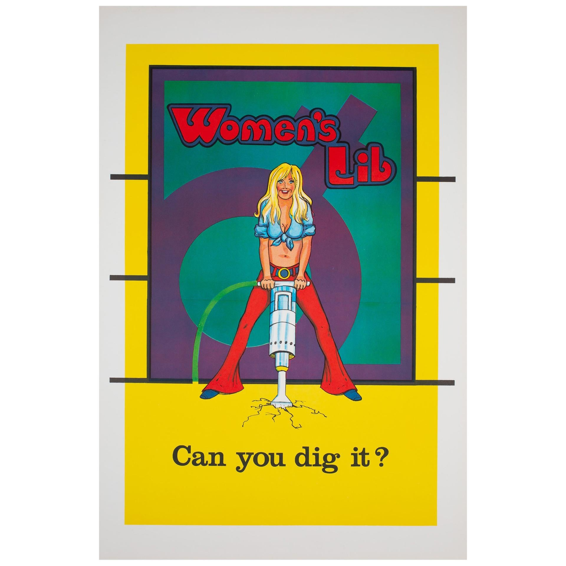 """""""Women's Lib Can You Dig it"""", 1970s American Political/Protest Poster"""