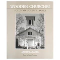 """Wooden Churches Columbia County Legacy by Arthur A Baker,"" First Edition Book"
