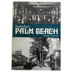 Yesterday's Palm Beach, Including Palm Beach County, by Stuart B. McIver, 1st Ed