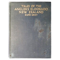 "Zane Grey, ""Tales of the Angler's Eldorado, New Zealand,"" First Edition Book"